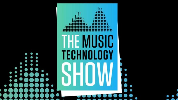 Coming soon: The Music Technology Show 2020!