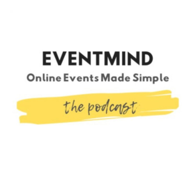 The EventMind Podcast: Online Events Made Simple